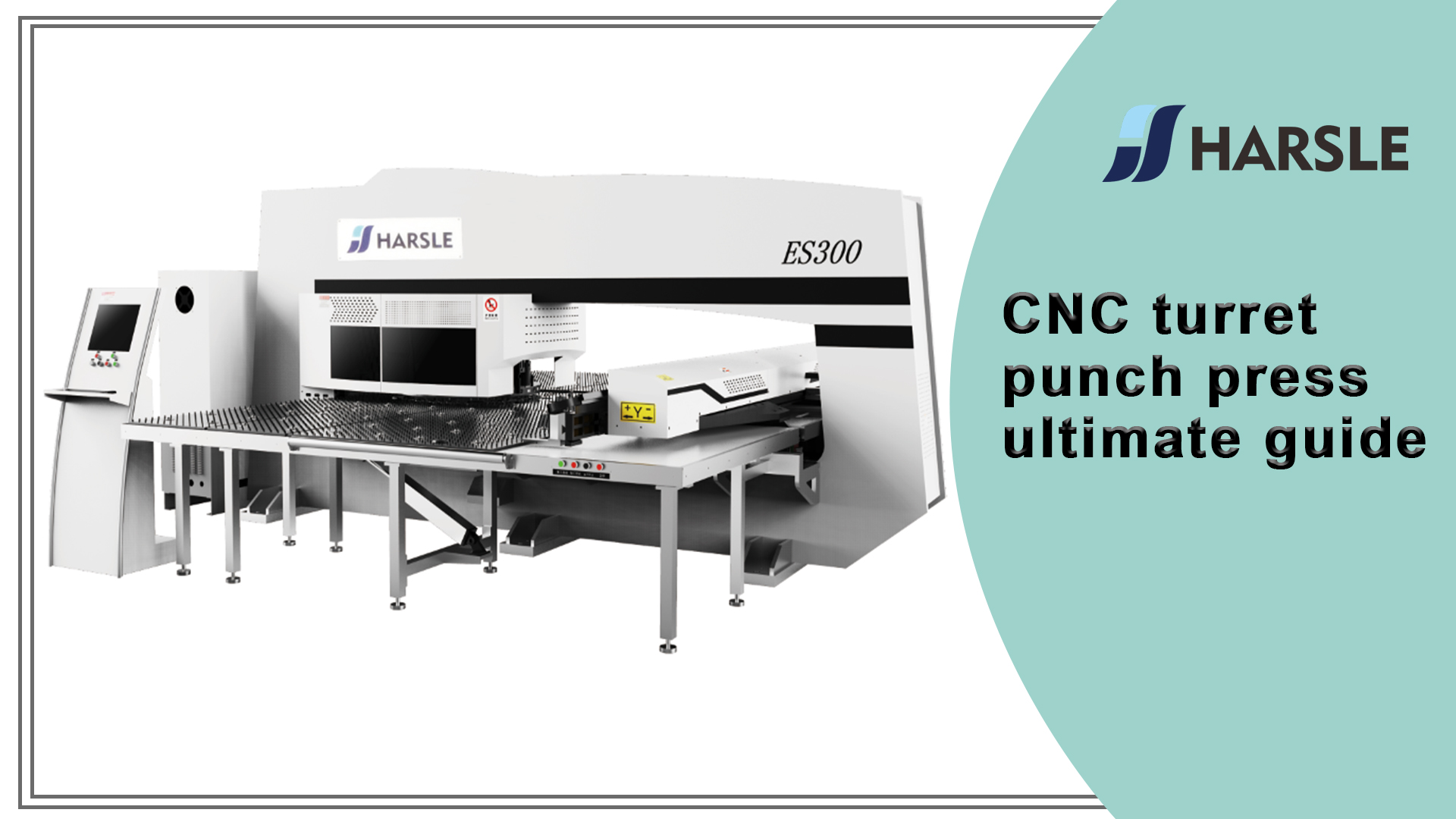 CNC turret punch press ultimate guide